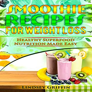 Smoothie Recipes for Weight Loss     Healthy Superfood Nutrition Made Easy              By:                                                                                                                                 Lindsey Griffin                               Narrated by:                                                                                                                                 Sangita Chauhan                      Length: 2 hrs and 12 mins     15 ratings     Overall 4.9