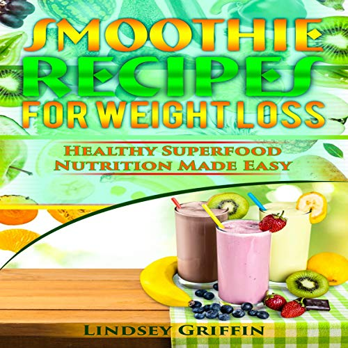 Smoothie Recipes for Weight Loss audiobook cover art
