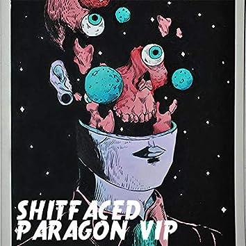 SHITFACED (VIP)