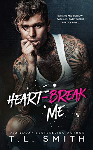 Heartbreak Me (Heartbreak Duet Book 1) by [T.L. Smith]