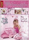 Prinzessin - das bezaubernde Bastelbuch
