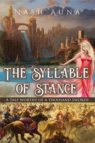 The Syllable of Stance: A Tale Worthy of a Thousand Swords. (English Edition)