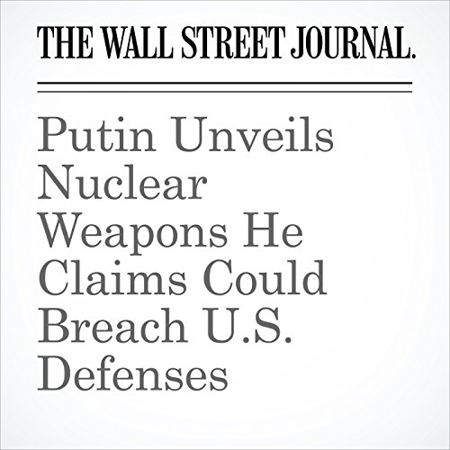 Putin Unveils Nuclear Weapons He Claims Could Breach U.S. Defenses copertina