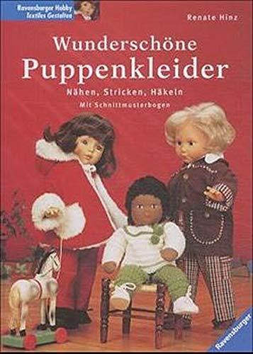 Wunderschöne Puppenkleider: Stricken, Nähen, Häkeln. Mit Schnittmusterbogen
