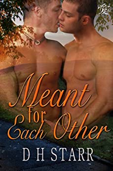 Meant For Each Other by [D.H. Starr, Les Byerley]
