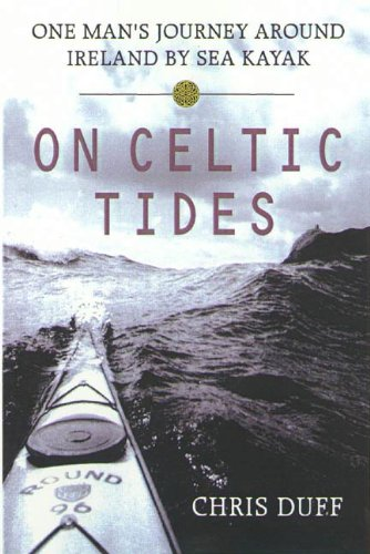 On Celtic Tides: One Man's Journey Around Ireland by Sea Kayak (English Edition)