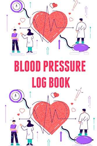 Blood Pressure Log Book: Blood Pressure Log Book Best Gift for Your Mom Dad Wife and Friends | Record & Monitor Blood Pressure at Home