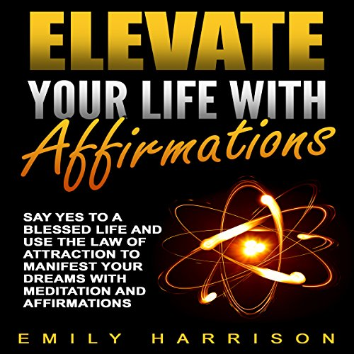 Elevate Your Life with Affirmations cover art