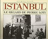 Istanbul - Le regard de Pierre Loti