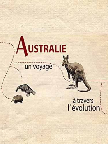 Australie, un voyage à travers lévolution