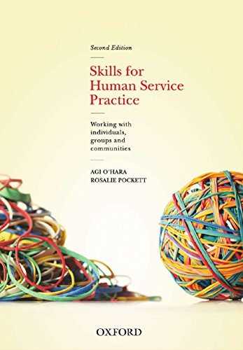 Skills For Human Service Practice Working with Individuals, Groups and Communities, 2nd Edition