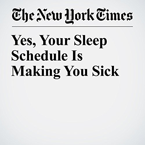 Yes, Your Sleep Schedule Is Making You Sick copertina