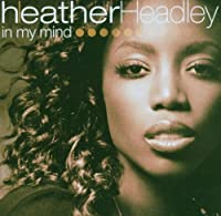 In My Mind by Heather Headley (2006-01-31)