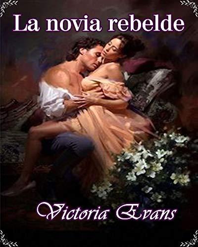 Leer Gratis La novia rebelde de Victoria Evans