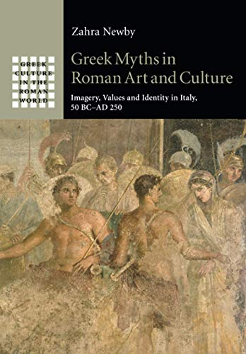 Greek Myths in Roman Art and Culture (Greek Culture in the Roman World)