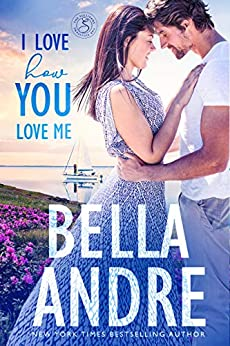 I Love How You Love Me (Seattle Sullivans #4) (The Sullivans Book 13) by [Bella Andre]