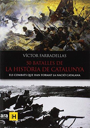 50 batalles de la història de Catalunya: Els combats que han format la nació catalana (Sèrie H)