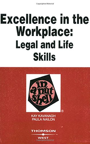 Excellence in the Workplace: Legal and Life Skills in a Nutshell (Nutshells)