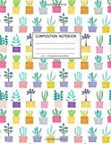 Composition Notebook: Size 8.5 x 11, College Ruled, 100 pages Notebooks with sophisticated and precious cover the main theme is the succulent plant: To Do Lists for You to Organize