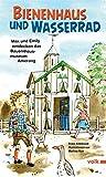 Bienenhaus und Wasserrad: Max und Emily entdecken das Bauernhausmuseum Amerang