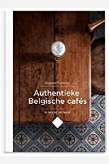 Authentieke Belgische cafés: in woord en beeld Hardcover