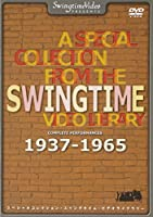 A SPECIAL COLLECTION FROM THE SWINGTIME VIDEO LIBRARY COMPLETE PERFORMANCES 1937~1965 [DVD]