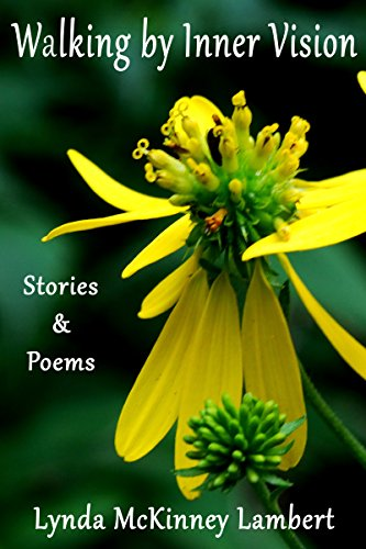 Walking by Inner Vision: Stories & Poems by [Lynda McKinney Lambert]