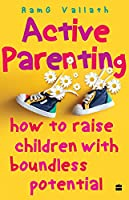 Active Parenting: How to Raise Your Child to Be Positive