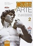 Civiltà d'arte. Ediz. arancio. Per le Scuole superiori. Con e-book. Con espansione online. Dal Quattrocento all'impressionismo (Vol. 2)
