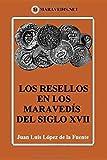 LOS RESELLOS EN LOS MARAVEDÍS DEL SIGLO XVII: edición en blanco y negro