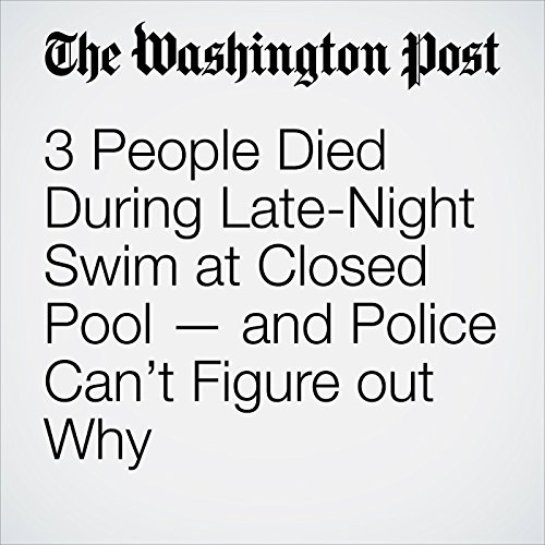 3 People Died During Late-Night Swim at Closed Pool — and Police Can't Figure out Why copertina