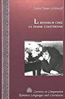 Le bonheur chez la femme colettienne (Currents in Comparative Romance Languages and Literatures)