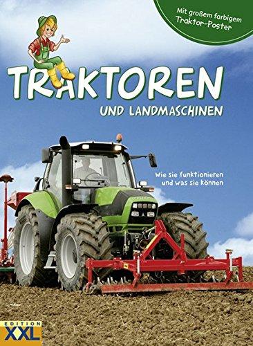 Traktoren und Landmaschinen - mit großem farbigem Traktor-Poster: Wie sie funktionieren und was sie können