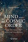Mind and the Cosmic Order: How the Mind Creates the Features & Structure of All Things, and Why this Insight Transforms Physics