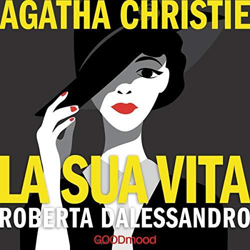 Agatha Christie - La sua vita  By  cover art