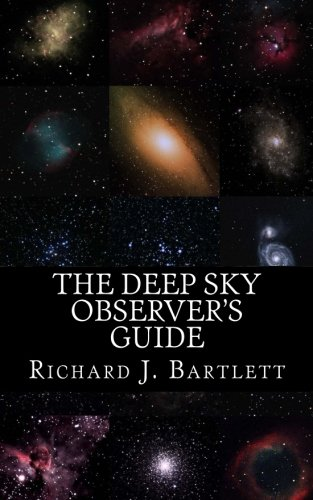 The Deep Sky Observer's Guide: Astronomical Observing Lists Detailing Over 1,300 Night Sky Objects for Binoculars and Small Telescopes