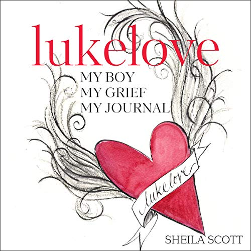 Lukelove. My Boy, My Grief, My Journal audiobook cover art
