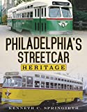 Philadelphia's Streetcar Heritage