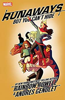 Runaways by Rainbow Rowell Vol. 4: But You Can't Hide (Runaways (2017-)) by [Rainbow Rowell, Andres Genolet, Kris Anka]
