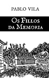 Os Fillos da Memoria: Elexías Galegas (Galician Edition)