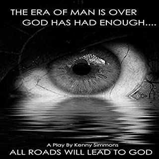 All Roads Will Lead to God                   By:                                                                                                                                 Kenny Simmons                               Narrated by:                                                                                                                                 Mike Athey                      Length: 1 hr and 32 mins     Not rated yet     Overall 0.0