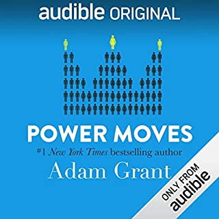 Power Moves     Lessons from Davos              By:                                                                                                                                 Adam Grant                               Narrated by:                                                                                                                                 Adam Grant                      Length: 3 hrs and 3 mins     12,080 ratings     Overall 4.3