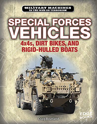 Special Forces Vehicles: 4x4s, Dirt Bikes, and Rigid-Hulled Boats