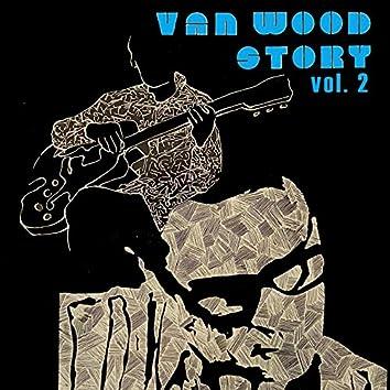 Van wood story, Vol. 2