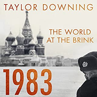 1983     The World at the Brink              By:                                                                                                                                 Taylor Downing                               Narrated by:                                                                                                                                 Ben Onwukwe                      Length: 12 hrs and 31 mins     73 ratings     Overall 4.6