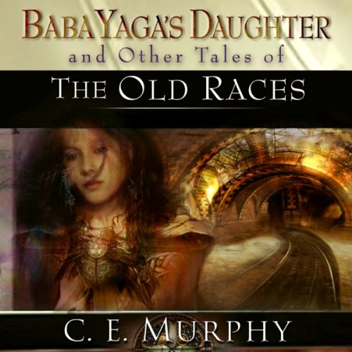 Baba Yaga's Daughter and Other Stories of the Old Races cover art