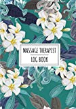 Massage Therapist Log Book: Professional Massager Organizer for Keep Track And Review All Details About Your Clients and Massage Sessions | Record ... Action Taken and More On 100 Detailed Sheets