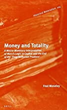 Money and Totality (Historical Materialism Book) by Fred Moseley (2015-10-01)