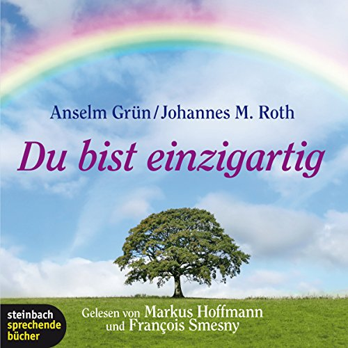 Du bist einzigartig                   By:                                                                                                                                 Anselm Grün,                                                                                        Johannes M. Roth                               Narrated by:                                                                                                                                 Markus Hoffmann,                                                                                        Francois Smesny                      Length: 2 hrs and 8 mins     Not rated yet     Overall 0.0