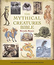 The Mythical Creatures Bible: The Definitive Guide to Legendary Beings (Volume 14) (Mind..
